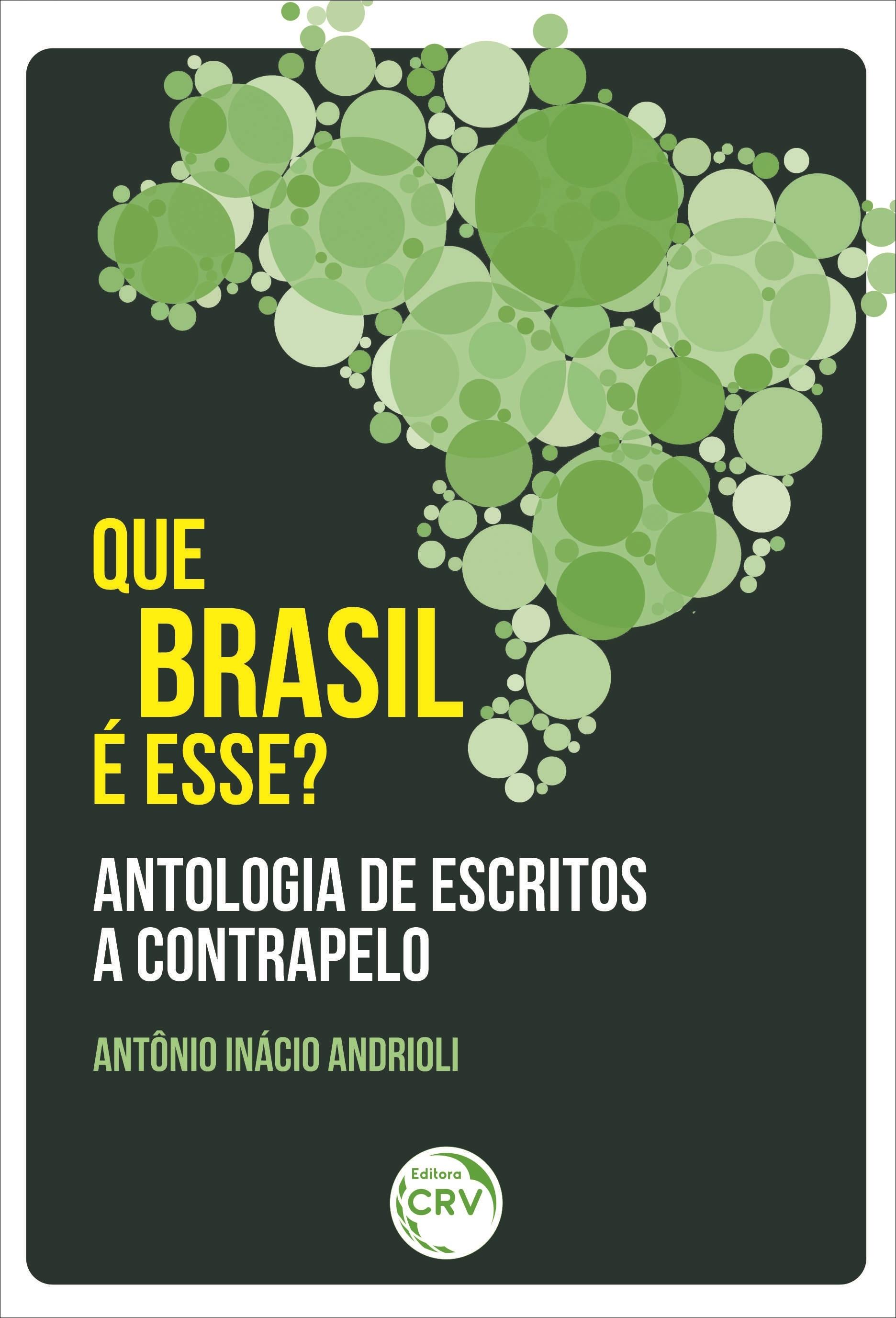 Capa do livro: QUE BRASIL É ESSE? ANTOLOGIA DE ESCRITOS A CONTRAPELO