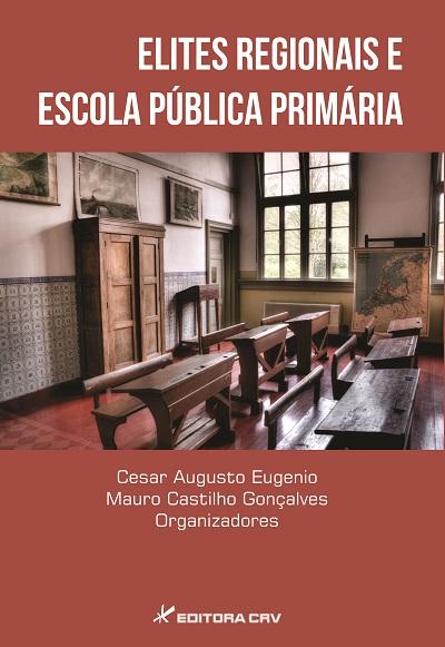 Capa do livro: ELITES REGIONAIS E ESCOLA PÚBLICA PRIMÁRIA