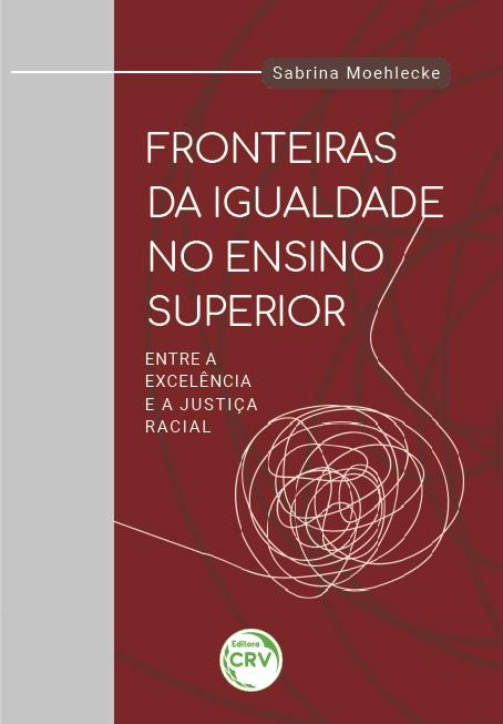 Capa do livro: FRONTEIRAS DA IGUALDADE NO ENSINO SUPERIOR: <br>entre a excelência e a justiça racial