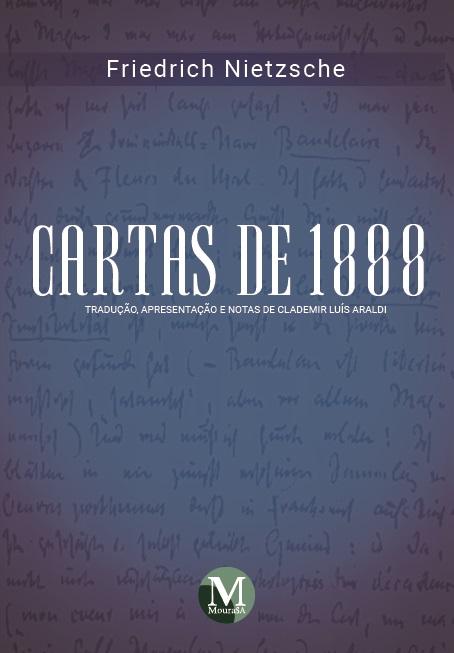 Capa do livro: CARTAS DE 1888<br><br> Tradução, apresentação e notas de Clademir Luís Araldi
