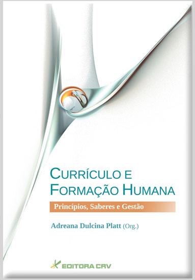 Capa do livro: CURRÍCULO E FORMAÇÃO HUMANA<br>PRINCÍPIOS, SABERES E GESTÃO