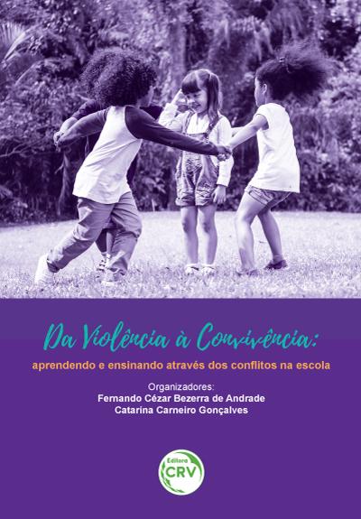 Capa do livro: DA VIOLÊNCIA À CONVIVÊNCIA:<br>aprendendo e ensinando através dos conflitos na escola