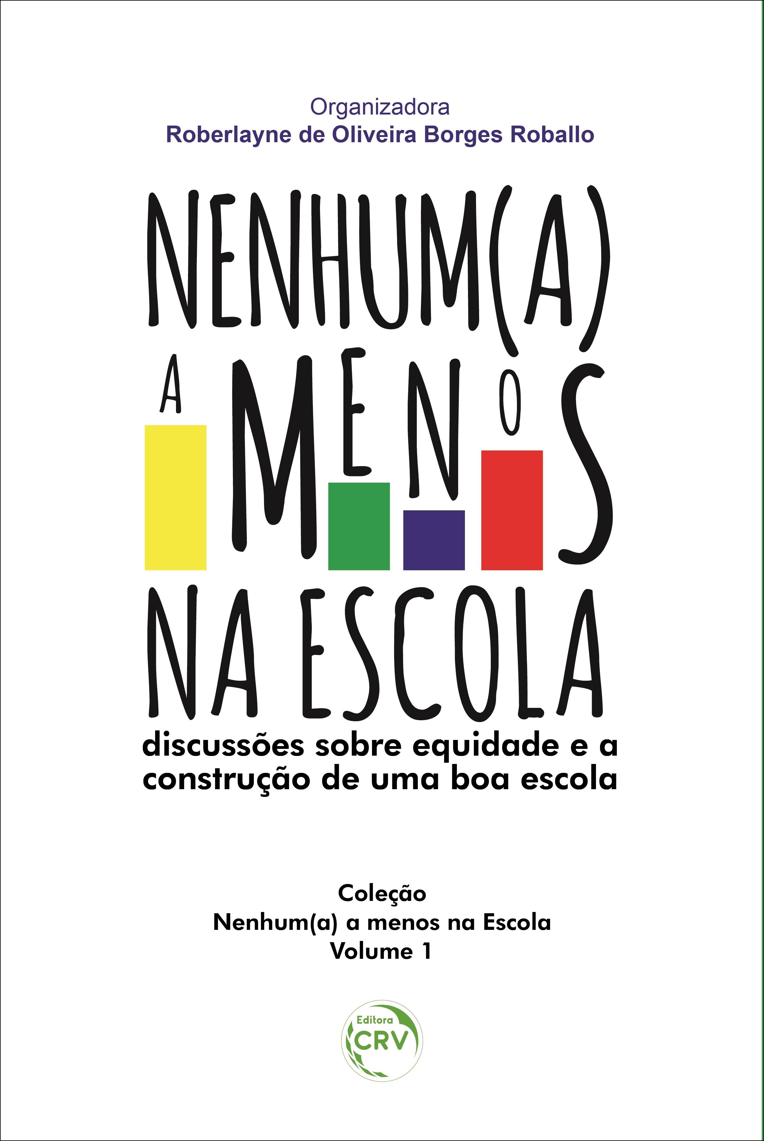 Capa do livro: NENHUM(A) A MENOS NA ESCOLA: <br>discussões sobre equidade e a construção de uma boa escola <br>Coleção Nenhum(a) a menos na Escola - Volume 1