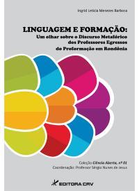 Capa do livro: LINGUAGEM E FORMAÇÃO:<br>um olhar sobre o discurso metafórico dos professores egressos do proformação em Rondônia<br>COLEÇÃO CIÊNCIAS ABERTA, N° 1