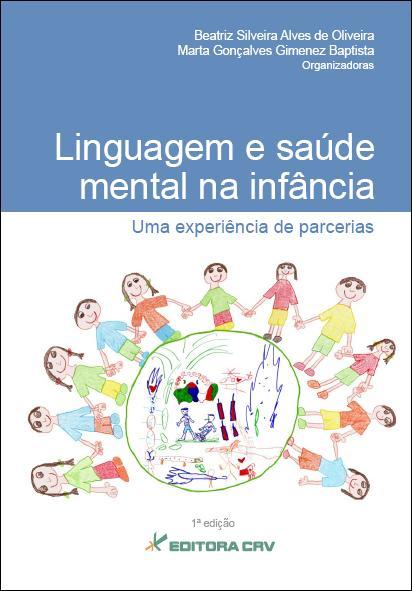 Capa do livro: LINGUAGEM E SAÚDE MENTAL NA INFÂNCIA:<BR>uma experiência de parcerias