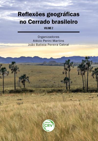 Capa do livro: REFLEXÕES GEOGRÁFICAS NO CERRADO BRASILEIRO - Volume II