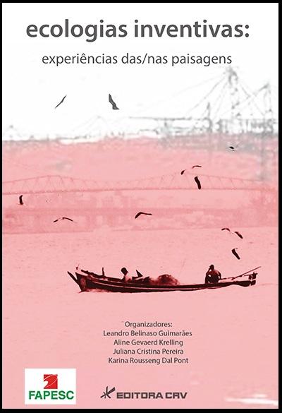 Capa do livro: ECOLOGIAS INVENTIVAS: <br> experiências das/nas paisagens