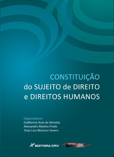 Capa do livro: CONSTITUIÇÃO DO SUJEITO DE DIREITO E DIREITOS HUMANOS
