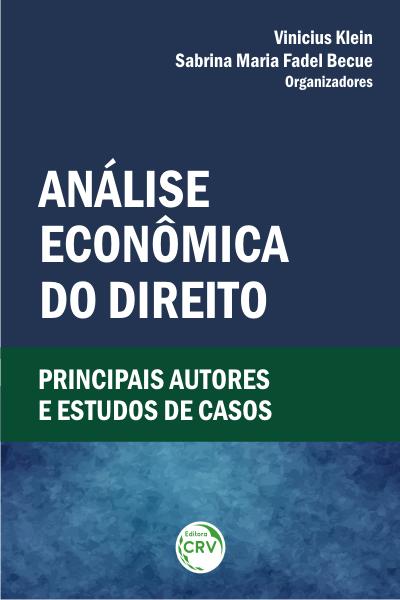 Capa do livro: ANÁLISE ECONÔMICA DO DIREITO: <br> principais autores e estudos de casos