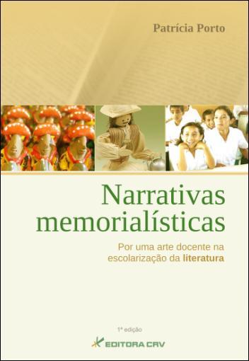 NARRATIVAS MEMORIALÍSTICAS:<br>por uma arte docente na escolarização da literatura