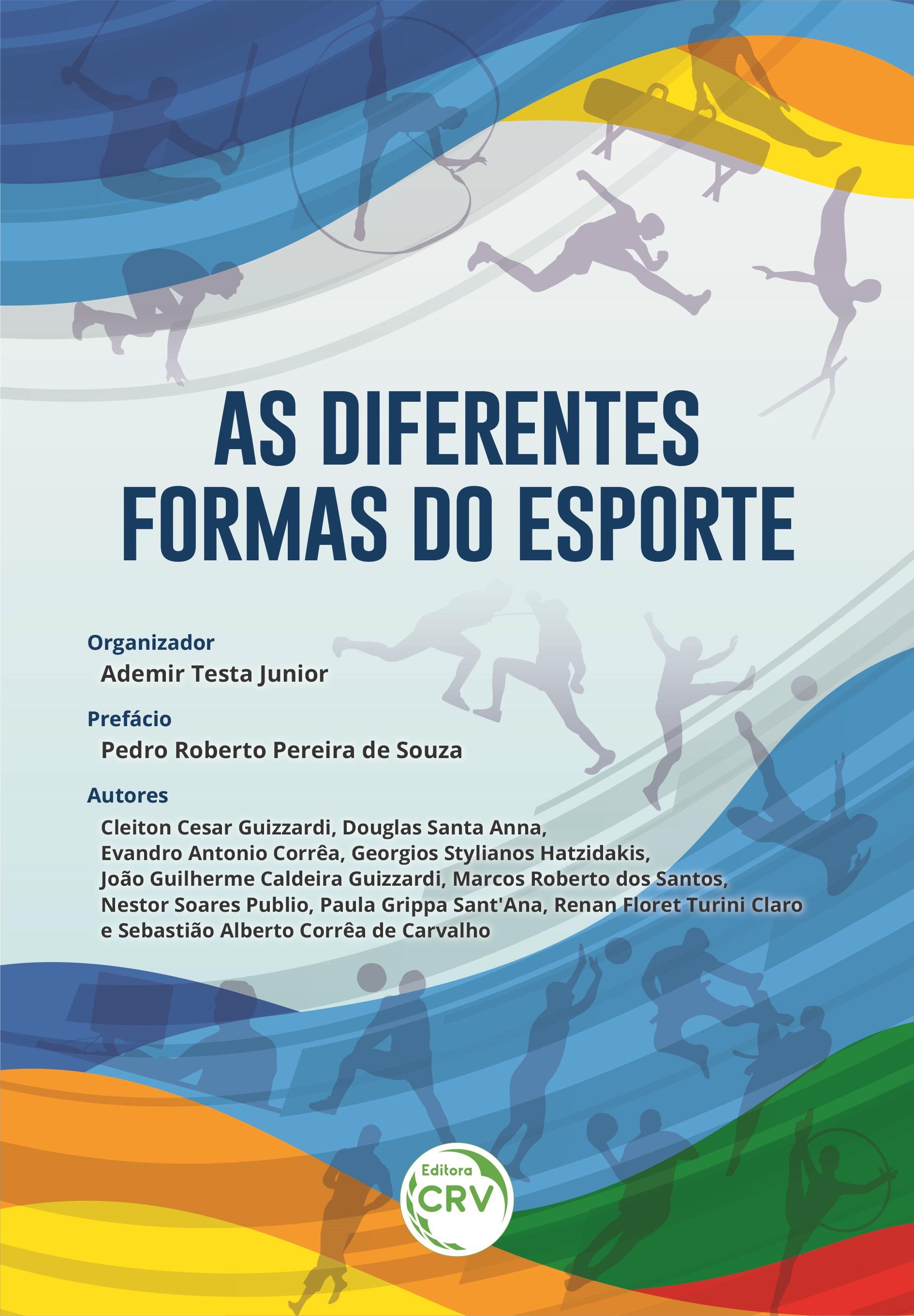 Capa do livro: AS DIFERENTES FORMAS DO ESPORTE