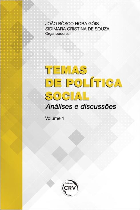 Capa do livro: TEMAS DE POLÍTICA SOCIAL: <br> análises e discussões <br>Volume 1