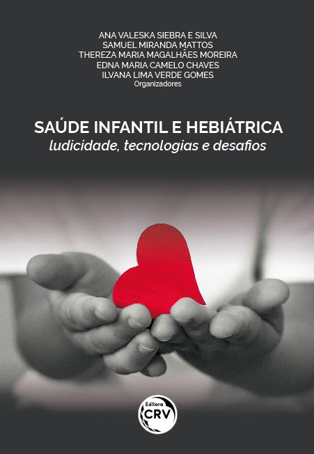 Capa do livro: SAÚDE INFANTIL E HEBIÁTRICA: <br>ludicidade, tecnologias e desafios