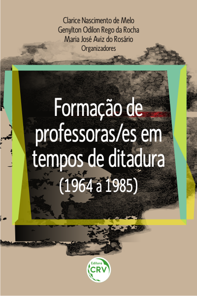 Capa do livro: FORMAÇÃO DE PROFESSORAS/ES EM TEMPOS DE DITADURA (1964 a 1985)