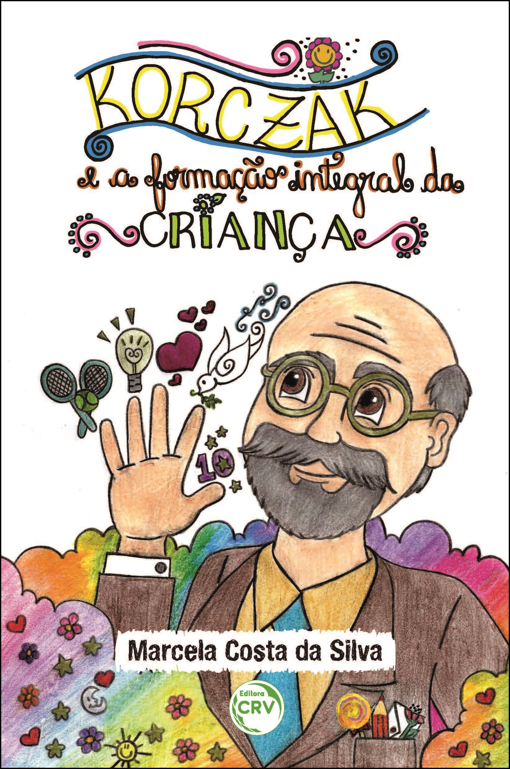 Capa do livro: KORCZAK E A FORMAÇÃO INTEGRAL DA CRIANÇA