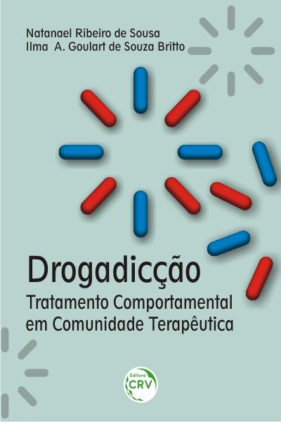 Capa do livro: DROGADICÇÃO: <br>tratamento comportamental em comunidade terapêutica