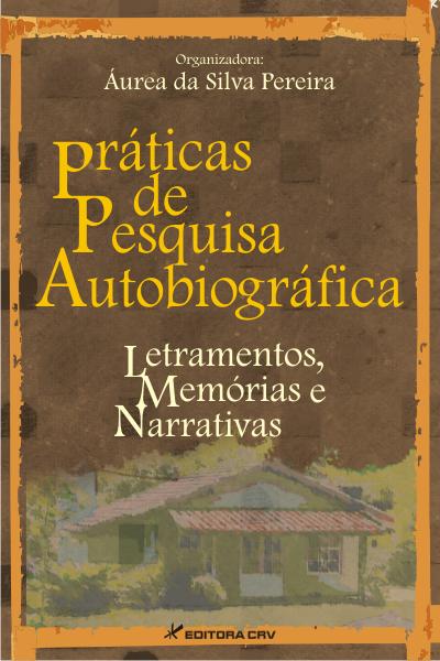 Capa do livro: PRÁTICAS DE PESQUISA AUTOBIOGRÁFICA: <br> letramentos, memórias e narrativas