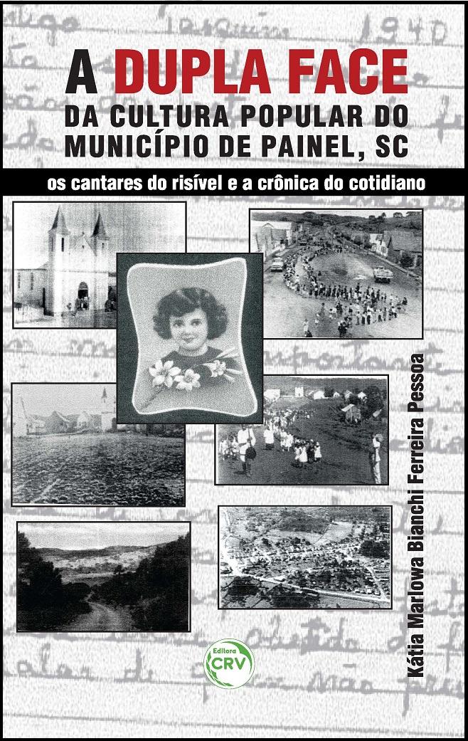 Capa do livro: A DUPLA FACE DA CULTURA POPULAR DO MUNICÍPIO DE PAINEL (SC):<br>os cantares do risível e a crônica do cotidiano
