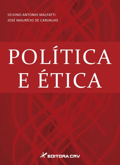 Capa do livro: POLÍTICA E ÉTICA