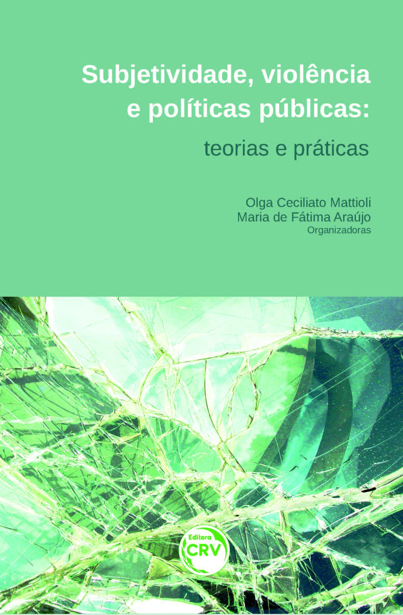Capa do livro: SUBJETIVIDADE, VIOLÊNCIA E POLÍTICAS PÚBLICAS:<br>teorias e práticas