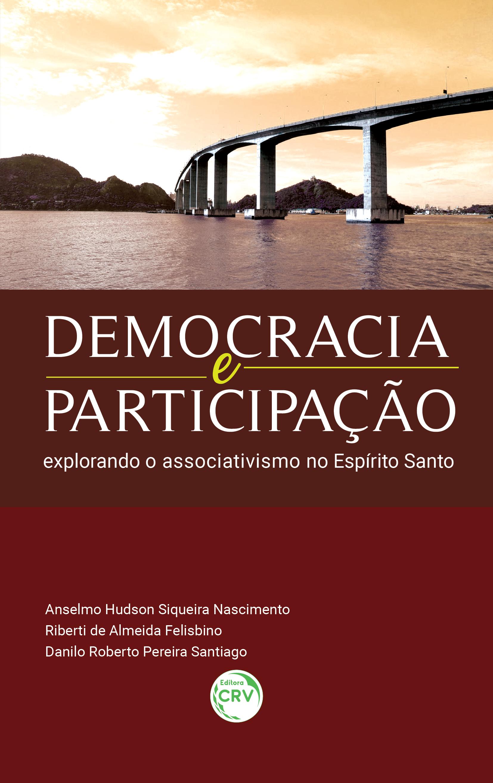 Capa do livro: DEMOCRACIA E PARTICIPAÇÃO:<br> explorando o associativismo no Espírito Santo