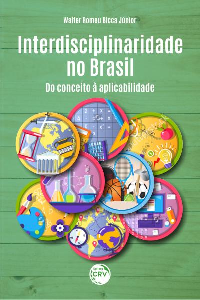 Capa do livro: INTERDISCIPLINARIDADE NO BRASIL: <br>do conceito à aplicabilidade