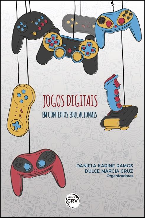 Capa do livro: JOGOS DIGITAIS EM CONTEXTOS EDUCACIONAIS