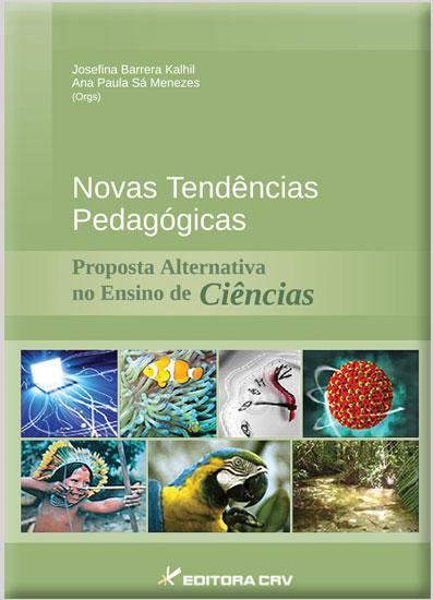 Capa do livro: NOVAS TENDÊNCIAS PEDAGÓGICAS:<br>proposta alternativa no ensino de ciências
