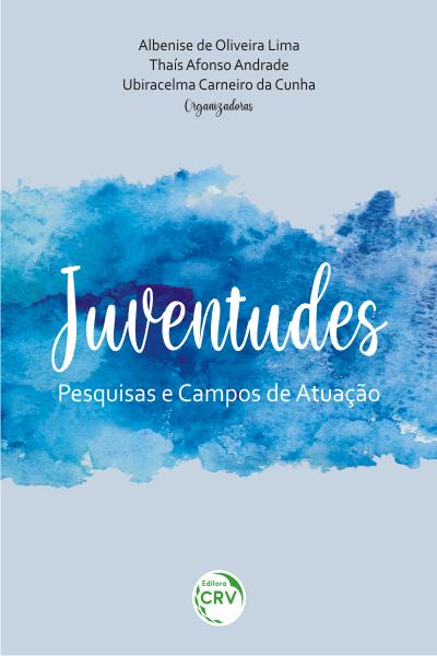 Capa do livro: JUVENTUDES:<br> pesquisas e campos de atuação