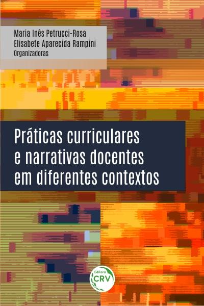 Capa do livro: PRÁTICAS CURRICULARES E NARRATIVAS DOCENTES EM DIFERENTES CONTEXTOS