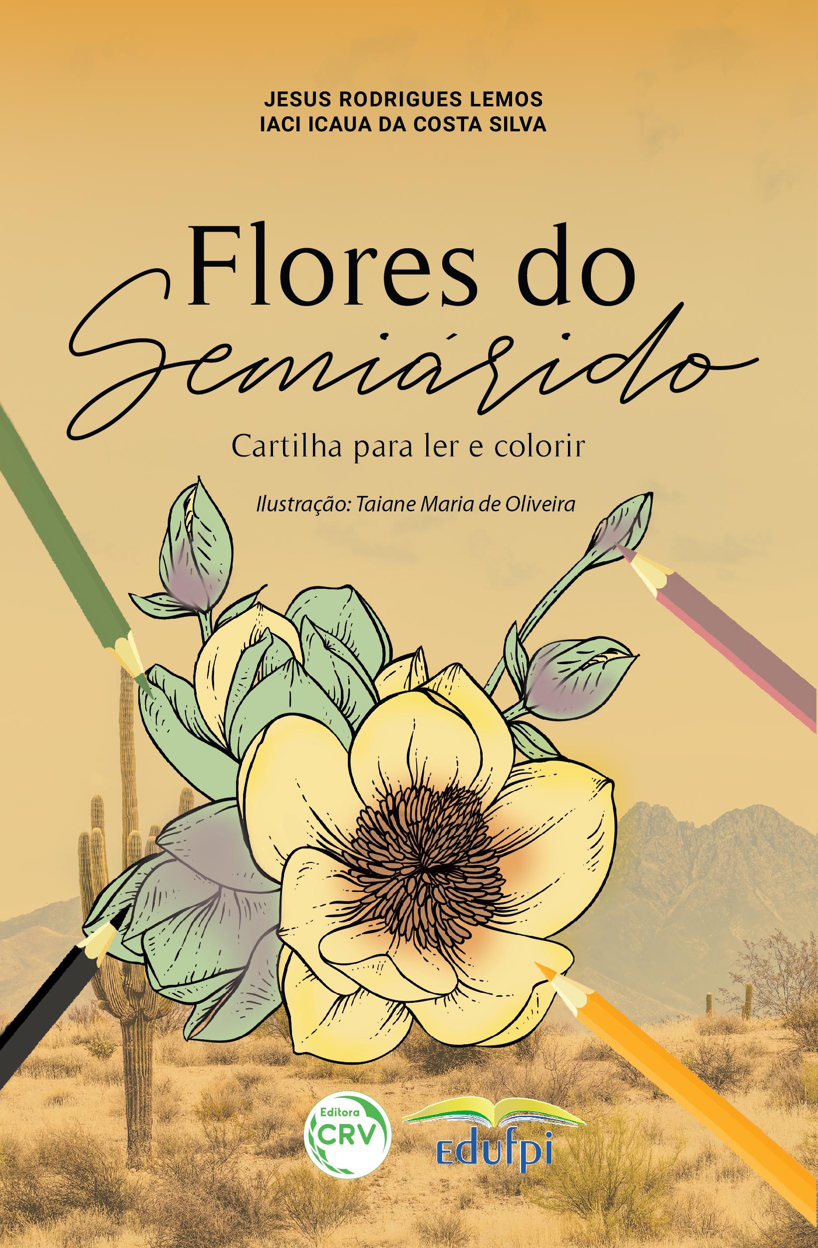 Capa do livro: FLORES DO SEMIÁRIDO<br> Cartilha para ler e colorir
