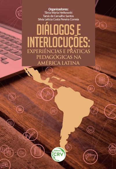 Capa do livro: DIÁLOGOS E INTERLOCUÇÕES:<br>experiências e práticas pedagógicas na América Latina