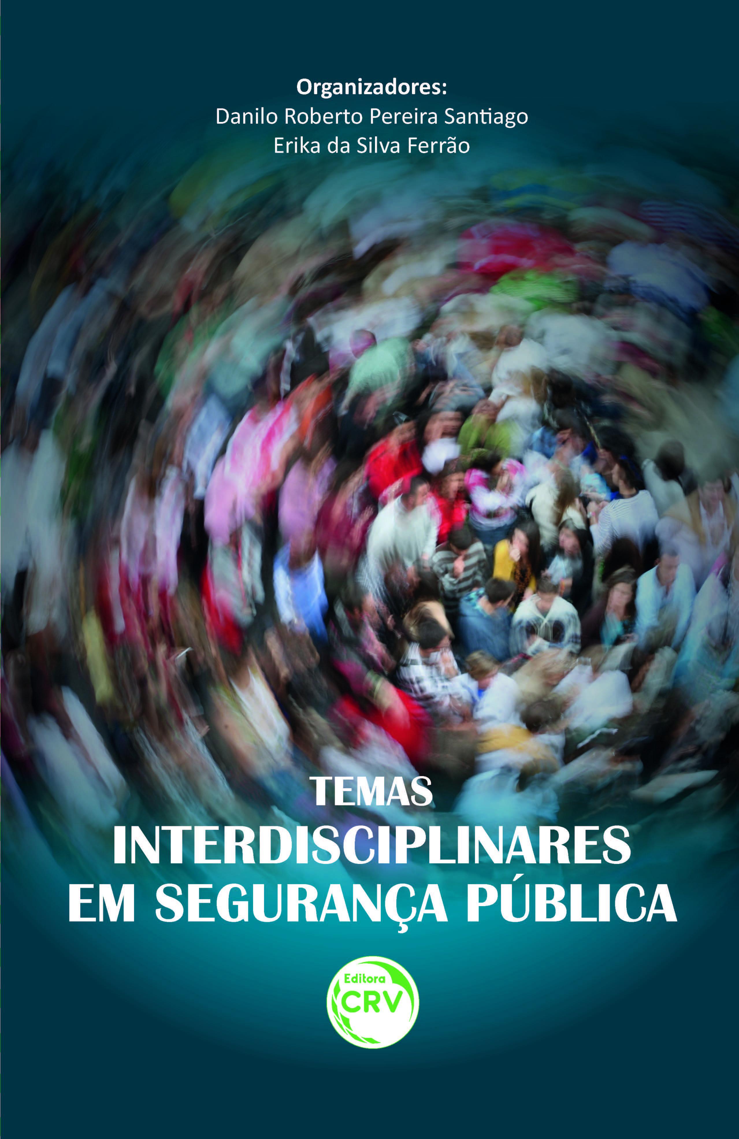 Capa do livro: TEMAS INTERDISCIPLINARES EM SEGURANÇA PÚBLICA