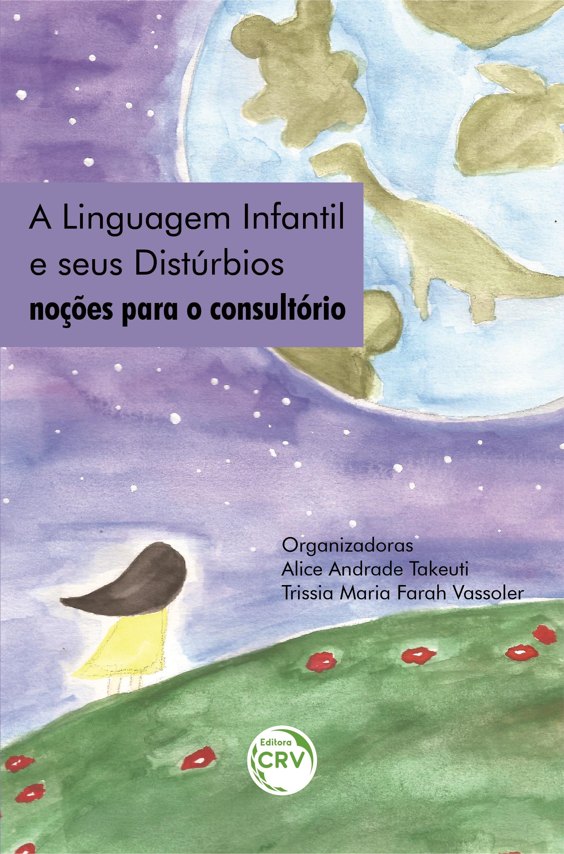 Capa do livro: A LINGUAGEM INFANTIL E SEUS DISTÚRBIOS: <br>noções para o consultório