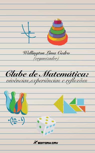 Capa do livro: CLUBE DE MATEMÁTICA:<br>vivências, experiências e reflexões