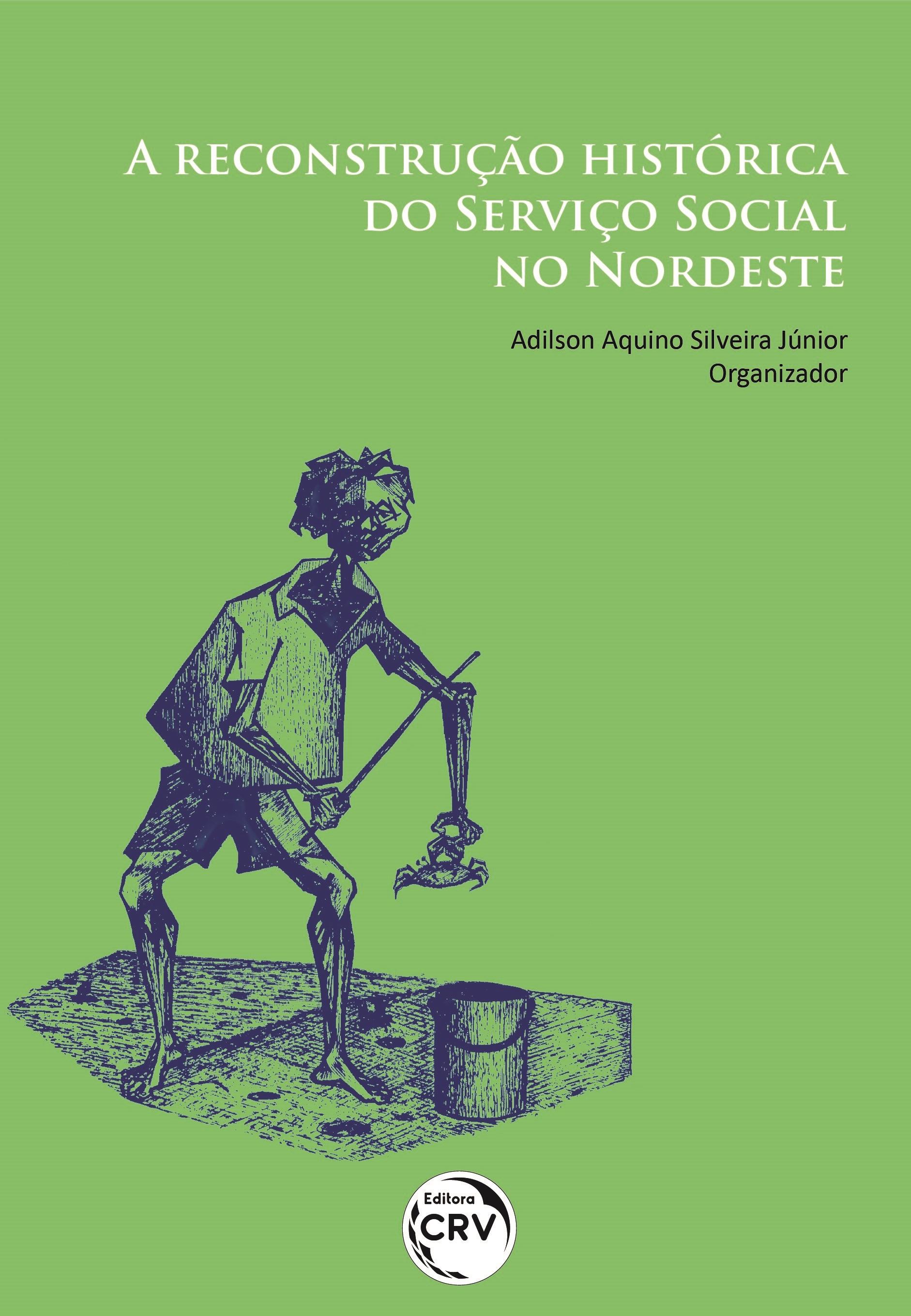 Capa do livro: A RECONSTRUÇÃO HISTÓRICA DO SERVIÇO SOCIAL NO NORDESTE