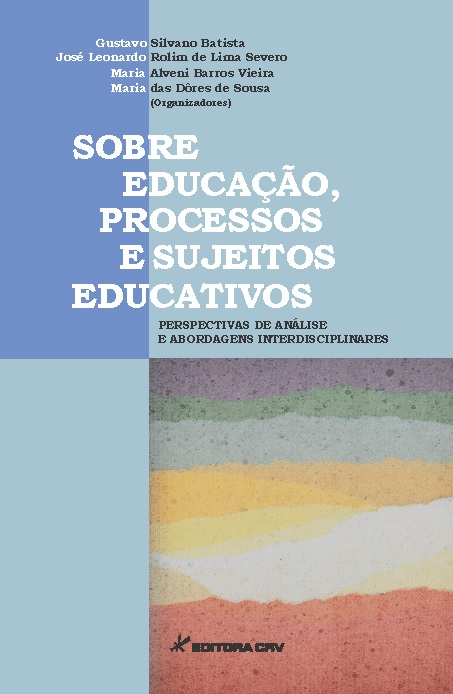 Capa do livro: SOBRE EDUCAÇÃO, PROCESSOS E SUJEITOS EDUCATIVOS:<br>perspectivas de análise e abordagens interdisciplinares
