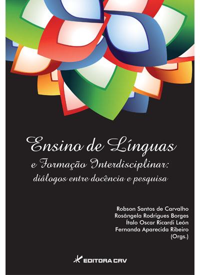 Capa do livro: ENSINO DE LÍNGUAS E FORMAÇÃO INTERDISCIPLINAR:<BR>diálogos entre docência e pesquisa