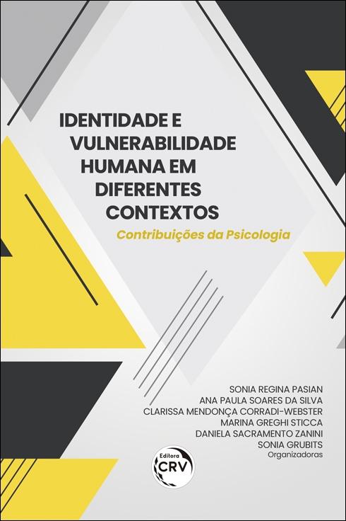 Capa do livro: IDENTIDADE E VULNERABILIDADE HUMANA EM DIFERENTES CONTEXTOS: <br> contribuições da Psicologia
