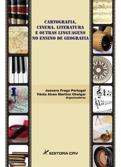 Capa do livro: CARTOGRAFIA, CINEMA, LITERATURA E OUTRAS LINGUAGENS NO ENSINO DE GEOGRAFIA