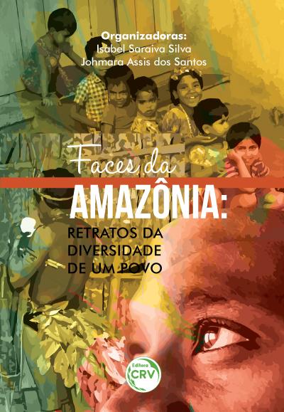 Capa do livro: FACES DA AMAZÔNIA:<br> retratos da diversidade de um povo