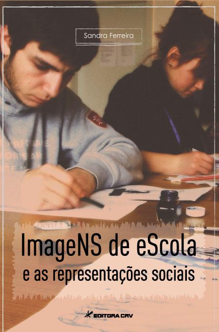 Capa do livro: IMAGENS DE ESCOLA E AS REPRESENTAÇÕES SOCIAIS