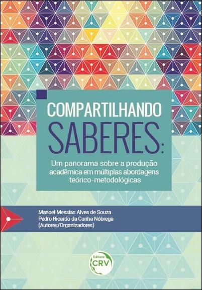 Capa do livro: COMPARTILHANDO SABERES: <br>um panorama sobre a produção acadêmica em múltiplas abordagens teórico-metodológicas