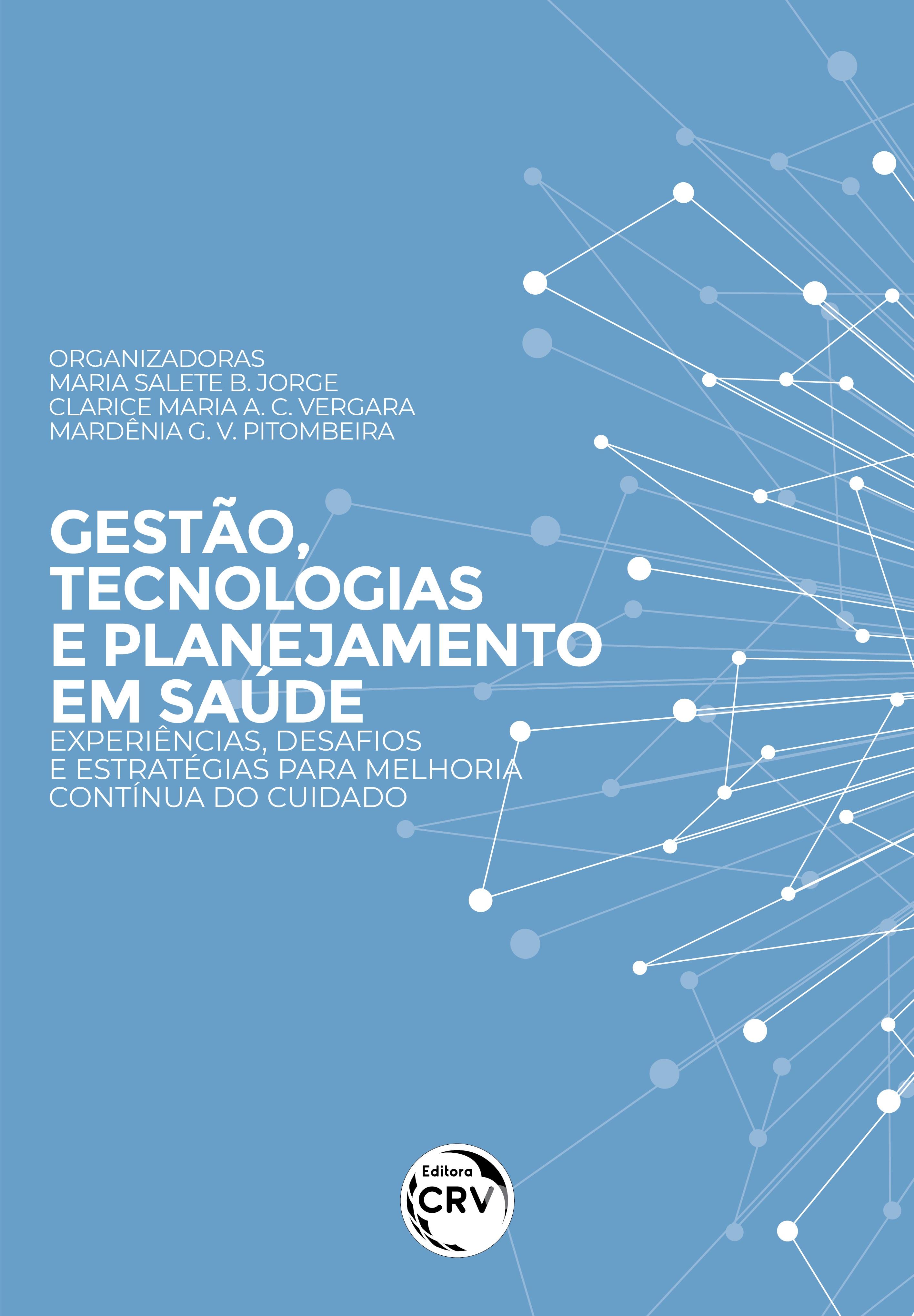 Capa do livro: GESTÃO, TECNOLOGIAS E PLANEJAMENTO EM SAÚDE: <br>experiências, desafios e estratégias para melhoria contínua do cuidado