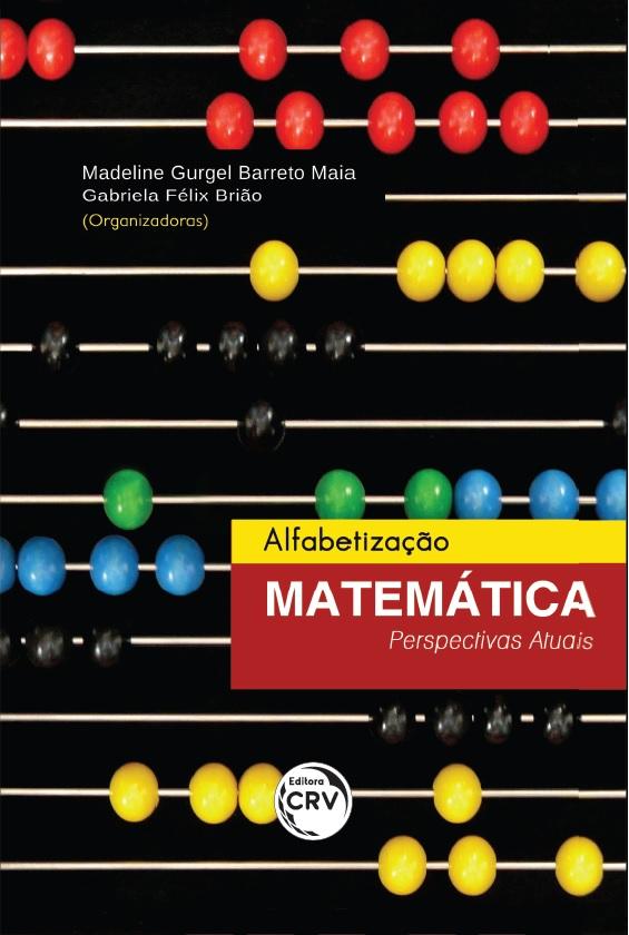 Capa do livro: ALFABETIZAÇÃO MATEMÁTICA:<br>perspectivas atuais