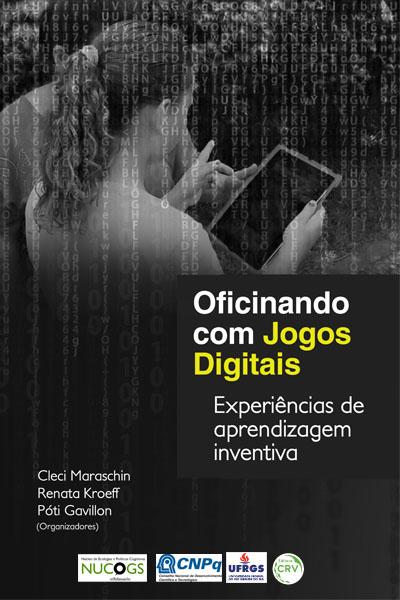Capa do livro: OFICINANDO COM JOGOS DIGITAIS<br>Experiências de aprendizagem inventiva