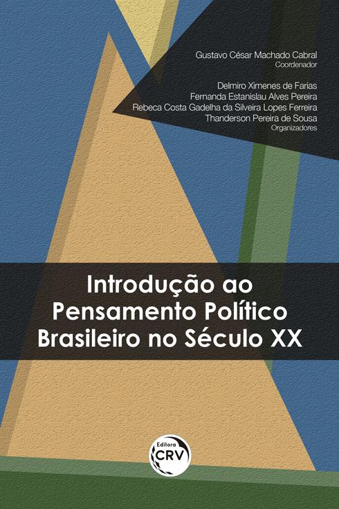 Capa do livro: INTRODUÇÃO AO PENSAMENTO POLÍTICO BRASILEIRO NO SÉCULO XX