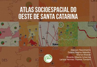 Capa do livro: ATLAS SOCIOESPACIAL DO OESTE DE SANTA CATARINA
