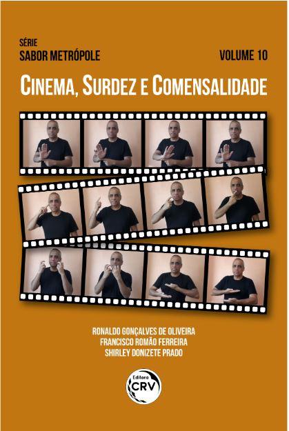 Capa do livro: CINEMA, SURDEZ E COMENSALIDADE <br>Série Sabor Metrópole <br>Volume 10