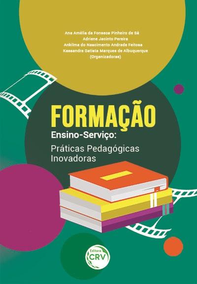 Capa do livro: FORMAÇÃO ENSINO-SERVIÇO: <br>práticas pedagógicas inovadoras